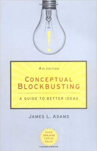 Conceptual Blockbusting by James L. Adams
