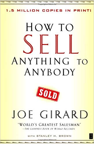 How to Sell Anything to Anyone by Joe Girard