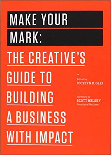 Make Your Mark by Jocelyn Glei
