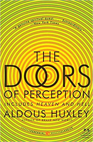 The Doors of Perception by Aldous Huxley