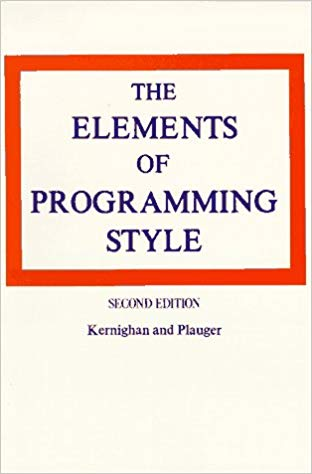 The Elements of Programming Style by Brian W. Kernighan