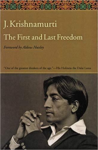 The First and Last Freedom by Jiddu Krishnamurti