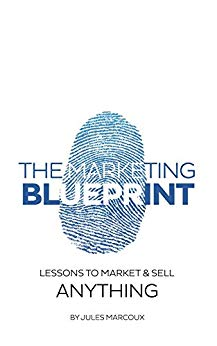 The Marketing Blueprint by Jules Marcoux