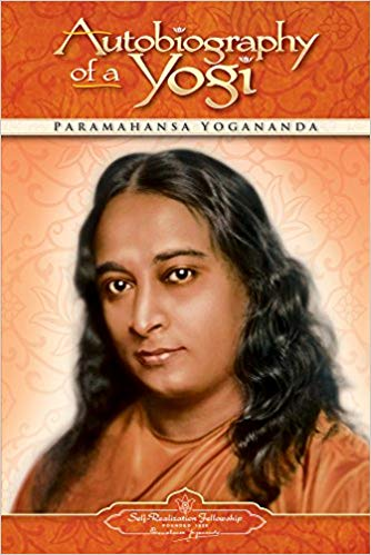 The Autobiography of a Yogi by Paramahansa Yogananda