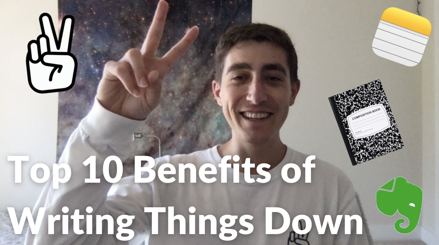 Top 10 Benefits of Writing Things Down by Parker Klein